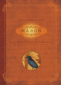 Sabbat Essentials #5: Mabon: Rituals, Recipes & Lore for the Autumn Equinox