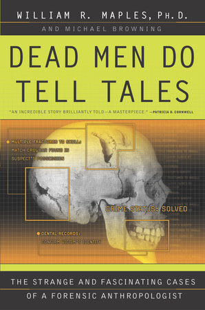 Dead Men Do Tell Tales by William Maples PhD