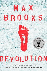 Devolution: A Firsthand Account of the Rainier Sasquatch Massacre by Max Brooks - hardcvr