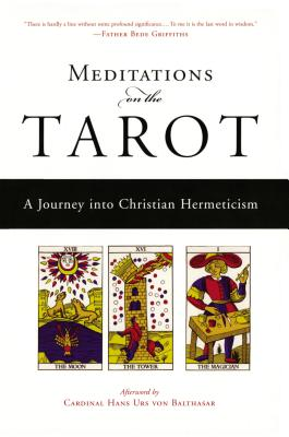 Meditations on the Tarot: A Journey Into Christian Hermeticism by Anonymous