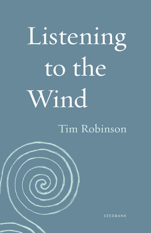 Listening to the Wind by Tim Robinson