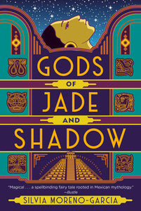Gods of Jade and Shadows by Silvia Moreno-Garcia