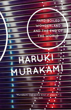 Hard-Boiled Wonderland & the End of the World by Haruki Murakami