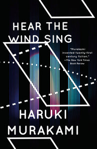 Hear the Wind Sing/Pinball, 1973 by Haruki Murakami
