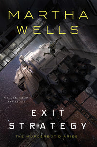 Murderbot Diaries 4: Exit Strategy by Martha Wells - hardcvr