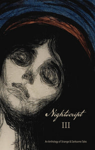 Nightscript 3: An Anthology of Strange & Darksome Tales ed by C.M. Muller