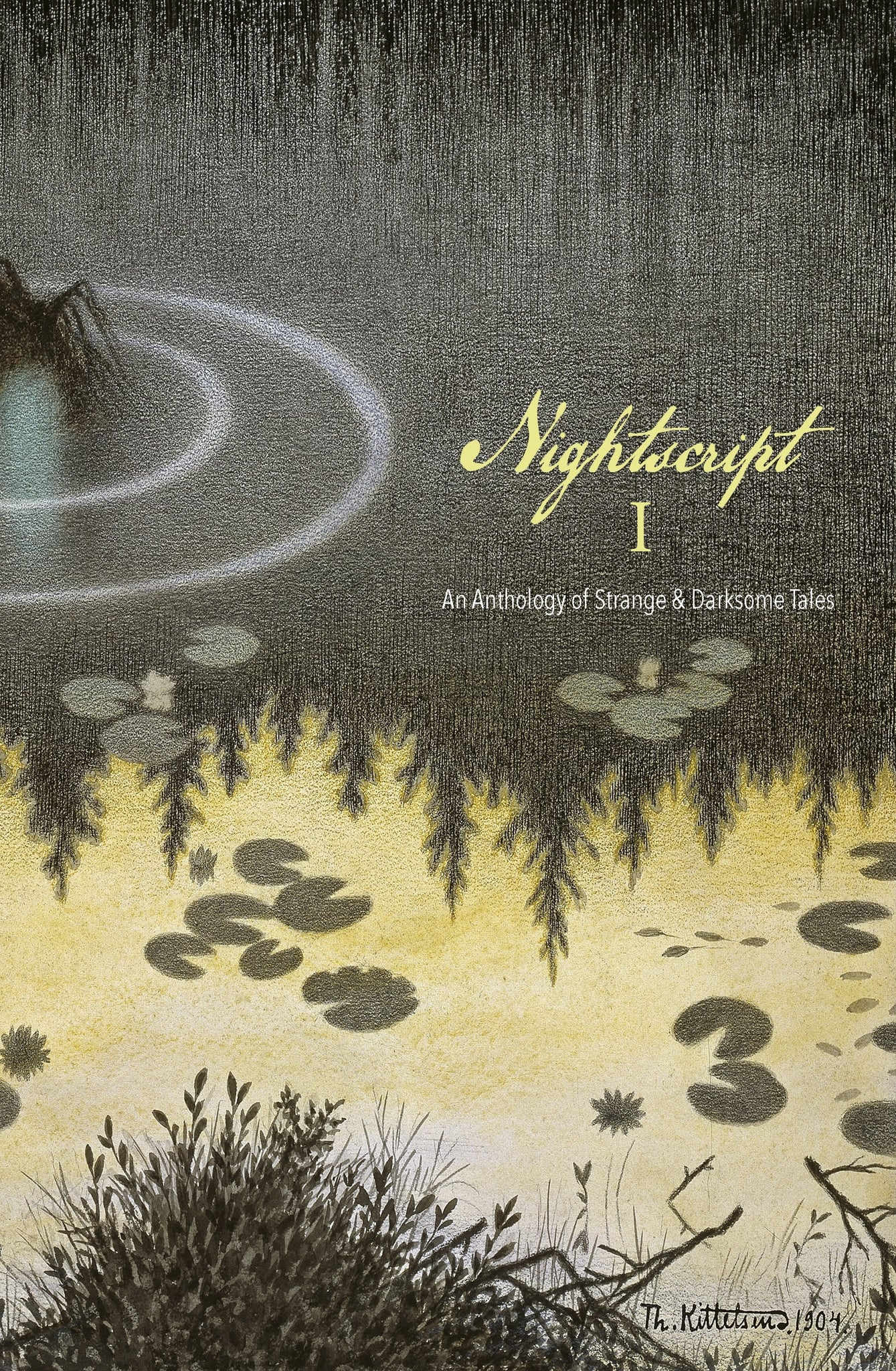 Nightscript I: An Anthology of Strange & Darksome Tales ed by C.M. Muller
