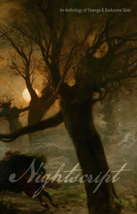 Nightscript 5: An Anthology of Strange & Darksome Tales ed by C.M. Muller