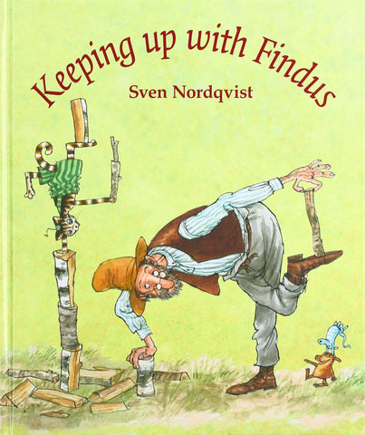 Findus & Pettson: Keeping up with Findus by Sven Nordqvist