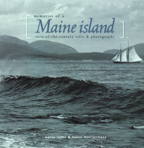 Memories of a Maine Island by Marie Locke