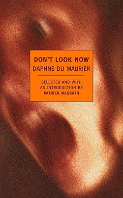 Don't Look Now: Stories by Daphne Du Maurier