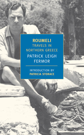 Roumeli: Travels in Northern Greece by Patrick Leigh Fermor