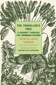 The Traveller's Tree: A Journey Through the Carribean Islands by Patrick Leigh Fermor