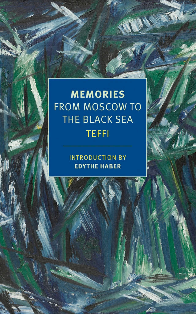Memories from Moscow to the Black Sea by Teffi