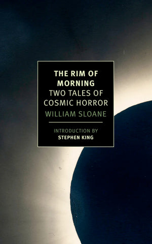 The Rim of Morning: 2 novels by William Sloane