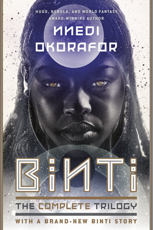 Binti: The Complete Trilogy by Nnedi Okorafor
