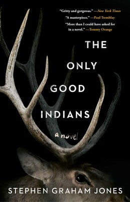 The Only Good Indians by Stephen Graham Jones - hardcvr