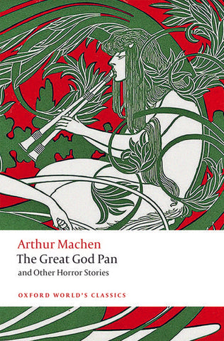 The Great God Pan & Other Horror Stories by Arthur Machen (Oxford)