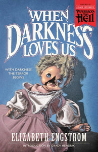 PFH #2 - When Darkness Loves Us by Elizabeth Engstrom