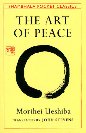 The Art of Peace by Morihei Ueshiba - Shambhala Pocket edition