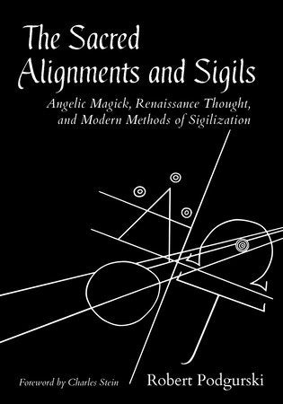 The Sacred Alignments and Sigils by Robert Podgurski