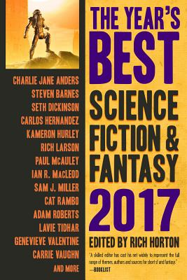 The Year's Best Science Fiction & Fantasy 2017 ed by Rich Horton
