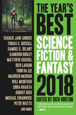 The Year's Best Science Fiction & Fantasy 2018 ed by Rich Horton