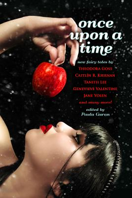 Once Upon a Time: New Fairy Tales ed by Paula Guran