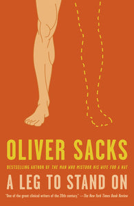 A Leg to Stand on by Oliver Sacks