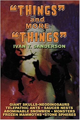 Things and More Things by Ivan T. Sanderson