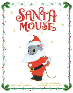 Santa Mouse by Michael Brown & Elfrieda De Witt - hardcvr