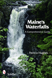 Maine's Waterfalls by Patricia Hughes