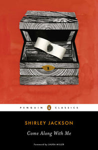 Come Along with Me: Classic Short Stories & an Unfinished Novel by Shirley Jackson