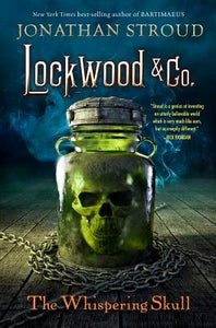 Lockwood & Co. #2: The Whispering Skull by Jonathan Stroud