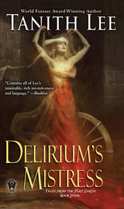 Tales from the Flat Earth #4: Delirium's Mistress by Tanith Lee - mmpbk