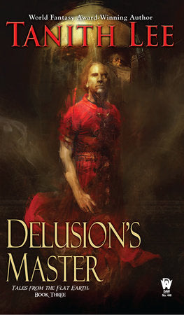 Tales from the Flat Earth #3: Delusion's Master by Tanith Lee - mmpbk