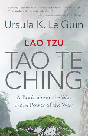 Lao Tzu's Tao Te Ching - translated by Ursula K. Le Guin