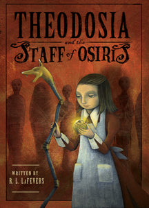Theodosia #2: Theodosia & the Staff of Osiris by R.L. LaFevers