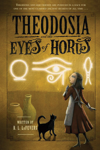 Theodosia #3: Theodosia & the Eyes of Horus by R.L. LaFevers