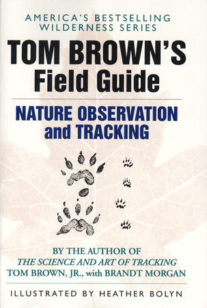 Field Guide to Nature Observation & Tracking by Tom Brown
