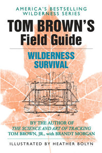 Field Guide to Wilderness Survival by Tom Brown