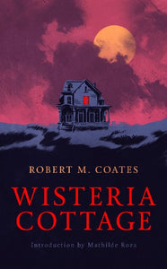 Wisteria Cottage by Robert M. Coates