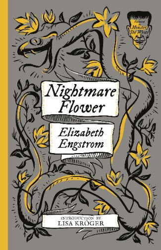 Monster She Wrote #1: Nightmare Flower by Elizabeth Engstrom