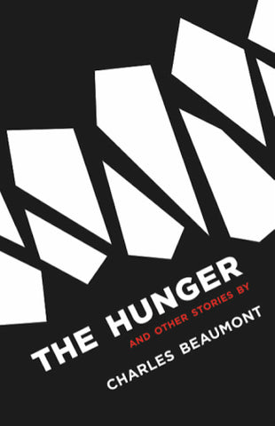 The Hunger and Other Stories by Charles Beaumont