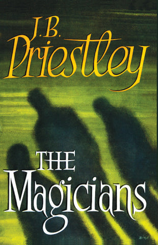 The Magicians by J.B. Priestley