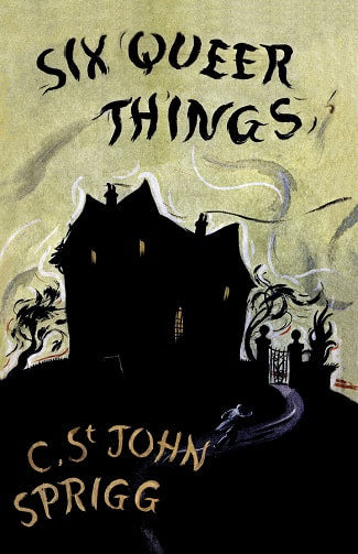 Six Queer Things by C. St. John Sprigg