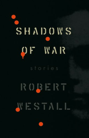 Shadows of War by Robert Westall