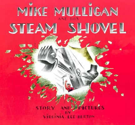 Mike Mulligan & His Steam Shovel by Virginia Lee Burton - boardbk