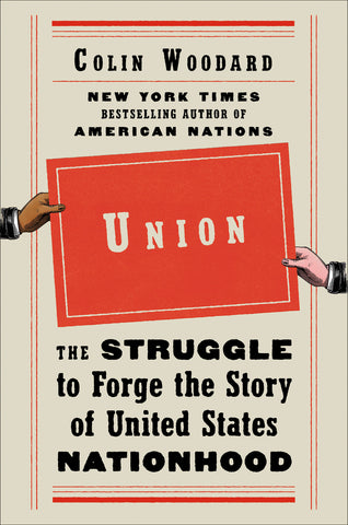 Union: The Struggle to Forge the Story of United States Nationhood by Colin Woodard - hardcvr