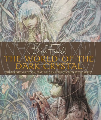 The World of the Dark Crystal by Brian Froud